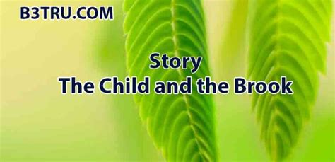 Write a story on the child and the brook | B3STRU The